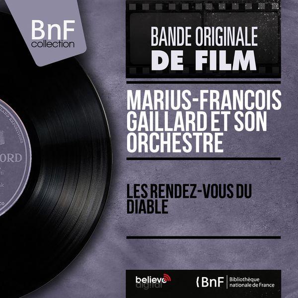 Marius-François Gaillard et son orchestre - Les rendez-vous du diable (Original Motion Picture Soundtrack, Mono Version)