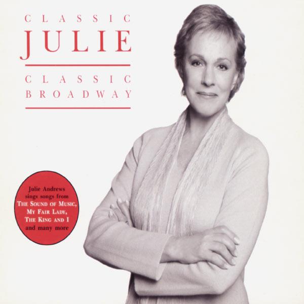Julie Andrews - Classic Julie - Classic Broadway
