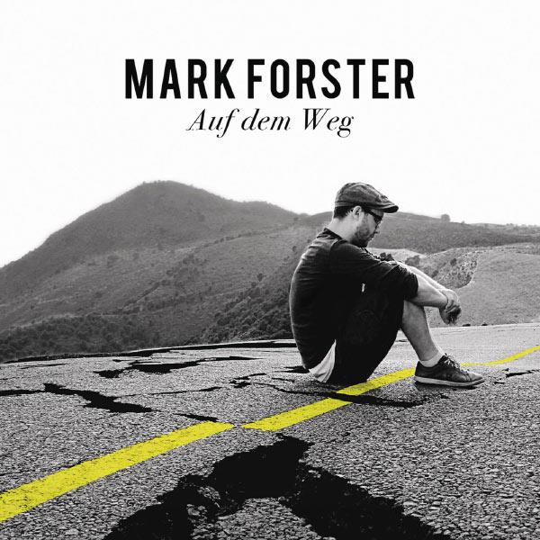 Mark Forster - Auf dem Weg