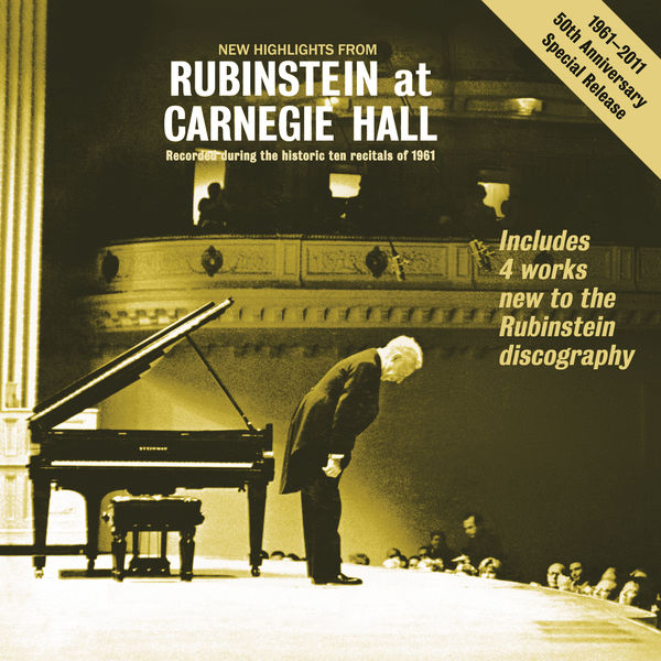 """Arthur Rubinstein - New Highlights from """"Rubinstein at Carnegie Hall"""" - Recorded During the Historic 10 Recitals of 1961"""