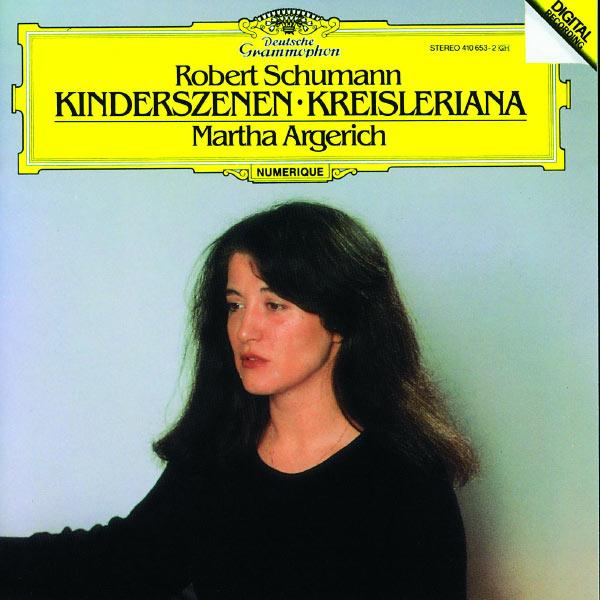 Martha Argerich - Schumann: Kinderszenen; Kreisleriana
