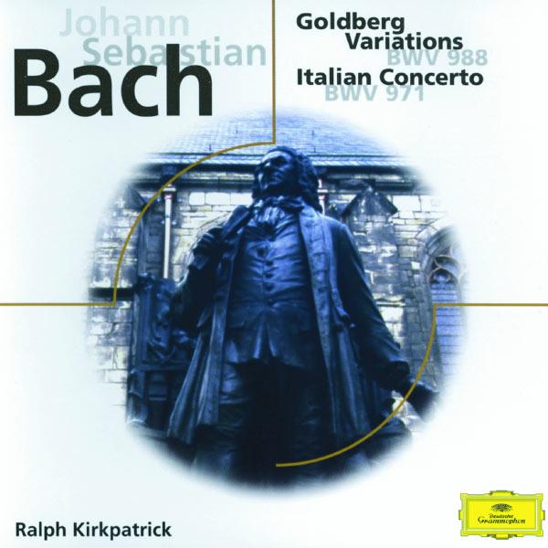 Ralph Kirkpatrick - Johann Sebastian Bach: Goldberg Variations; Italian Concerto; Fantasia BMW 906