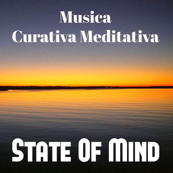 Album State Of Mind Musica Curativa Meditativa Per Esercizi Di Concentrazione Massoterapia Potere Spirituale Ninne Nanne 101 Serenita Salute E Benessere Meditazione Zen Qobuz Download And Streaming In High Quality