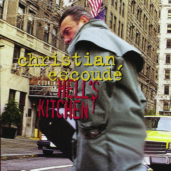 Christian Escoudé - Cookin' In Hell's Kitchen