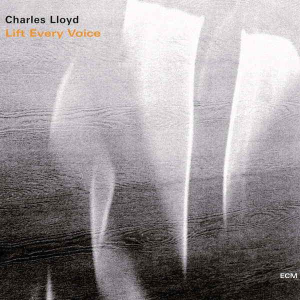 Charles Lloyd - Lift Every Voice