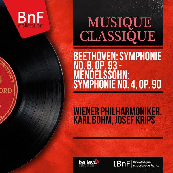 Wiener Philharmoniker, Karl Böhm, Josef Krips - Beethoven: Symphonie No. 8, Op. 93 - Mendelssohn: Symphonie No. 4, Op. 90 (Mono Version)