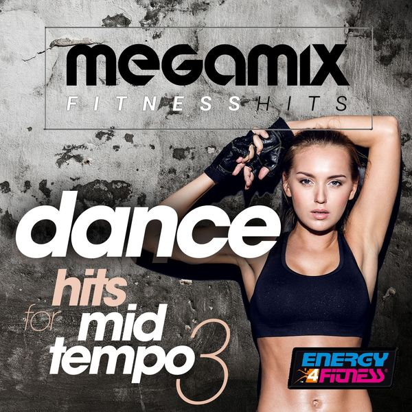 Various Artists - Megamix Fitness Hits Dance for Mid-Tempo 03 (25 Tracks Non-Stop Mixed Compilation for Fitness & Workout)