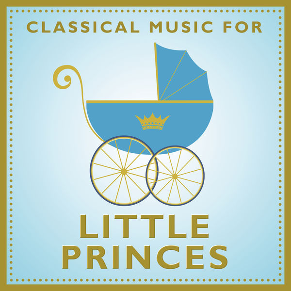 Various Artists - Classical Music For Little Princes