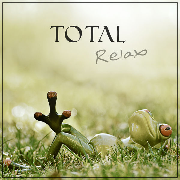 Total Relax – Music for Relaxation & Meditation, Sleep Song, Lucid