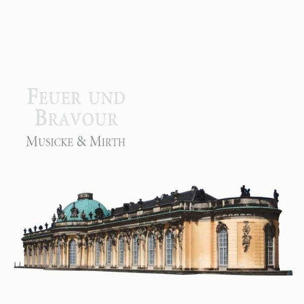 Musicke & Mirth - Feuer und Bravour