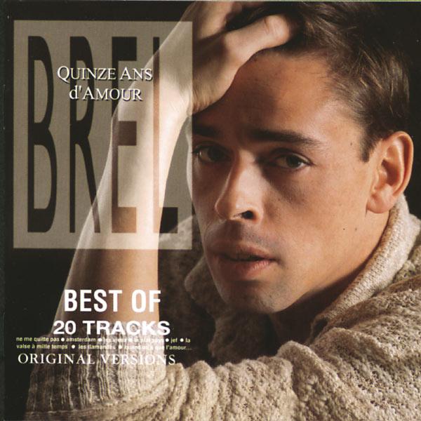 Jacques Brel - 15 Ans D'Amour