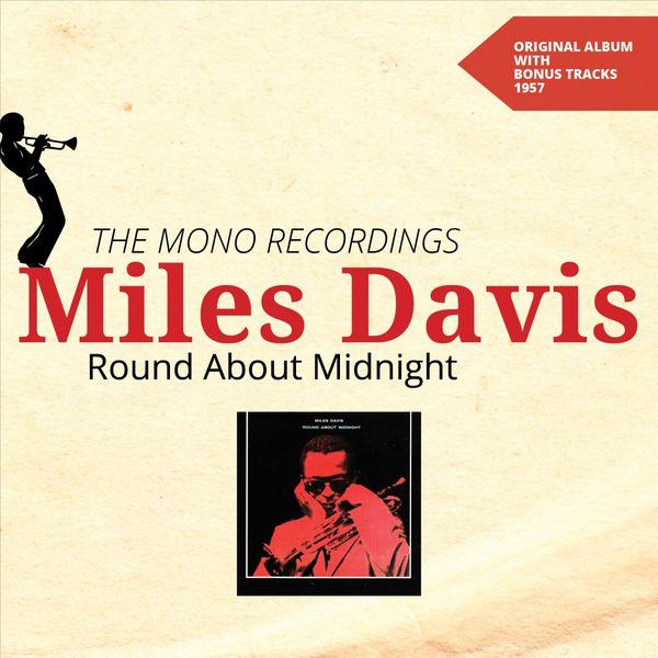 Miles Davis - Round About Midnight - Mono (The Mono Recordings - Original Album 1957)