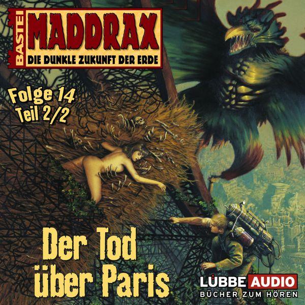 Maddrax - Der Tod über Paris - Teil 2