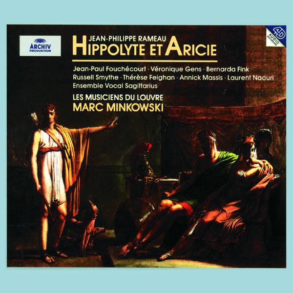 Les Musiciens du Louvre - Rameau: Hippolyte et Aricie