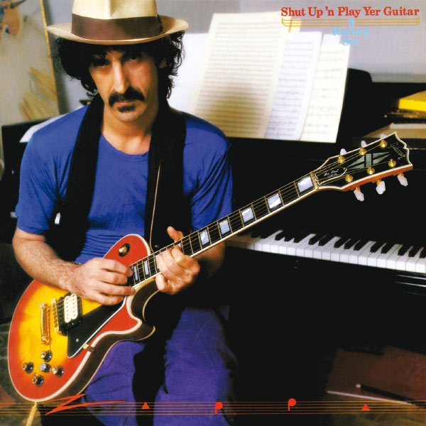Frank Zappa - Shut Up And Play Yer Guitar