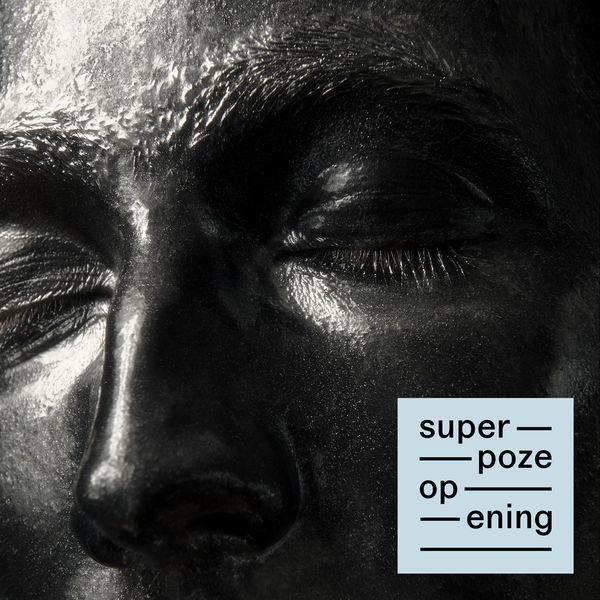 Superpoze - Opening (Deluxe)