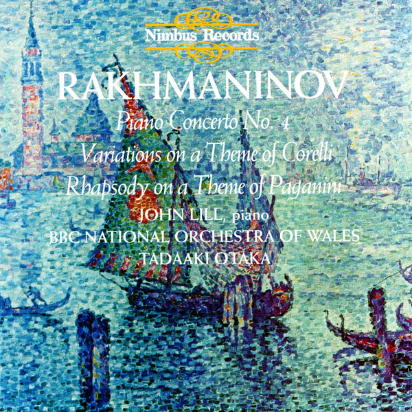 John Lill - Rachmaninov: Piano Concerto No. 4, Variations on a Theme of Corelli & Rhapsody on a Theme of Paganini