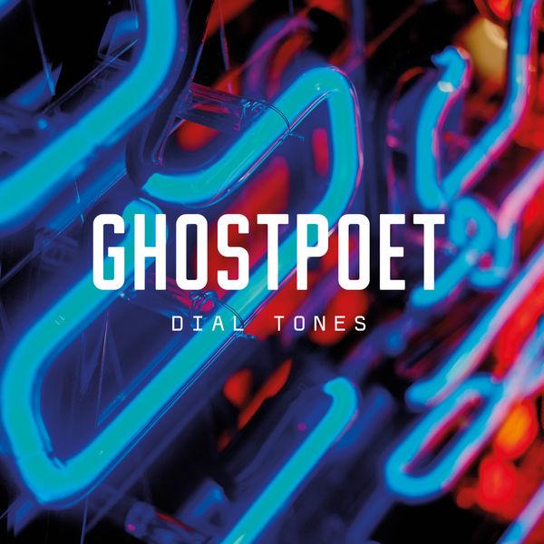Ghostpoet - Dial Tones