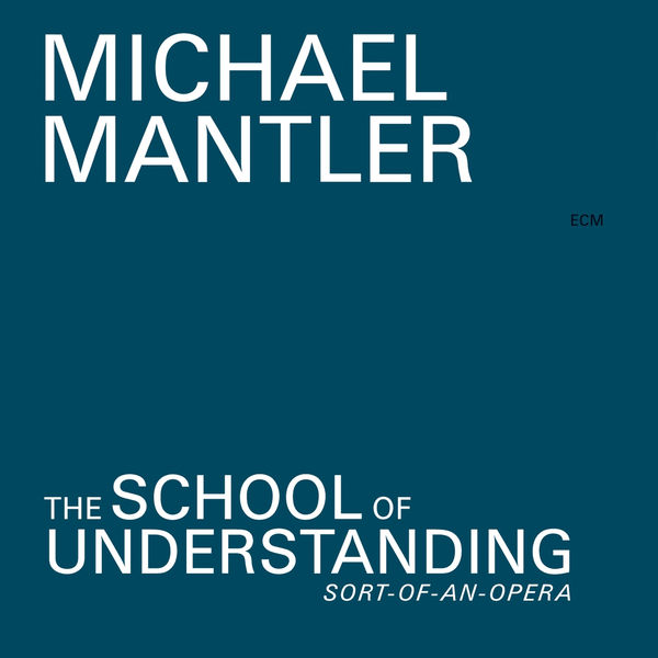 Michael Mantler - The School Of Understanding