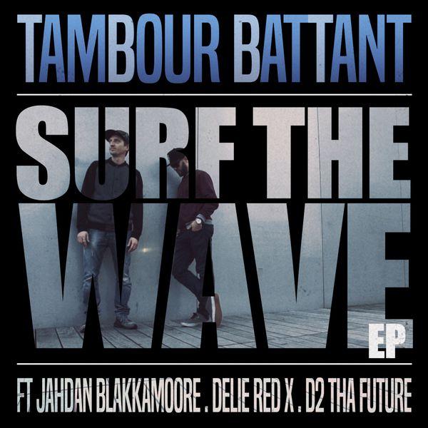 Tambour Battant - Surf the Wave