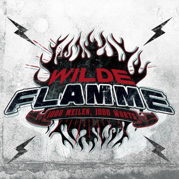 Wilde Flamme - 1000 Meilen, 1000 Worte