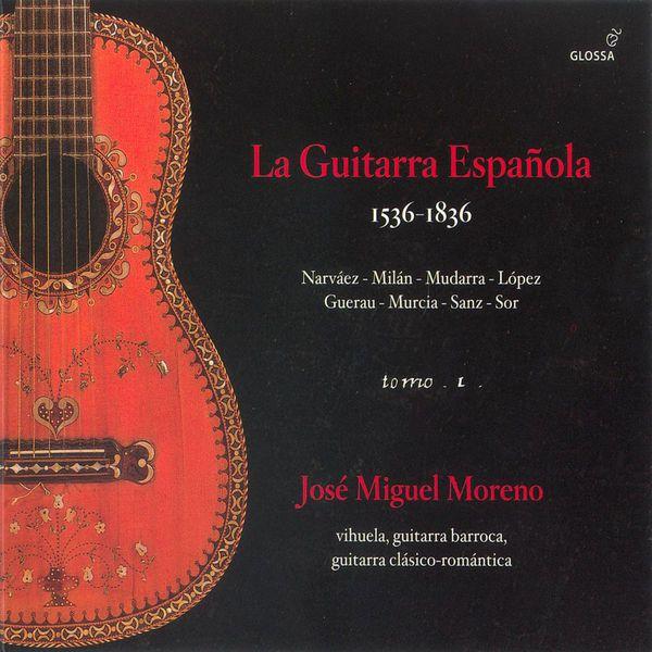 José Miguel Moreno - Guitar Recital: Moreno, Jose Miguel - Narvaez, L. / Lopez / Milan, L. / Mudarra, A. / Murcia, S. / Guerau, F. / Sanz, G. / Sor, F.