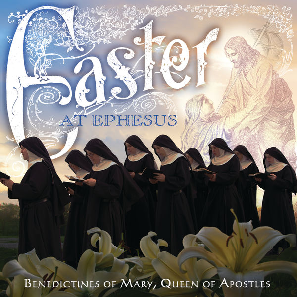 Benedictines Of Mary, Queen Of Apostles - Easter At Ephesus