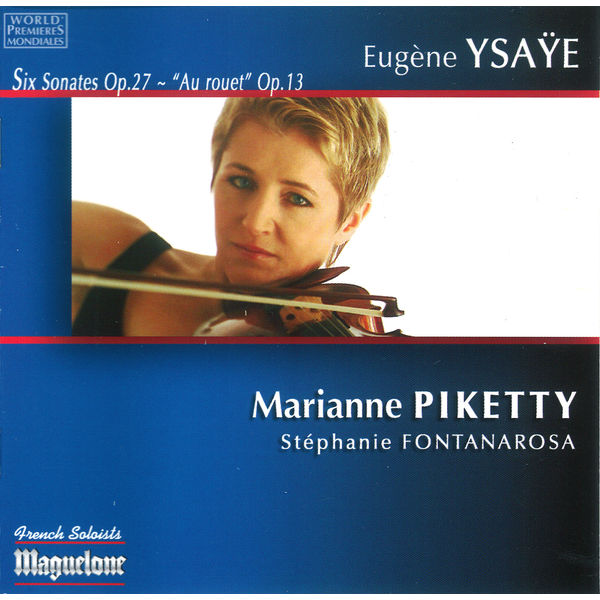 Marianne Piketty - Ysaye: Six Sonates pour violon seul Opus 27