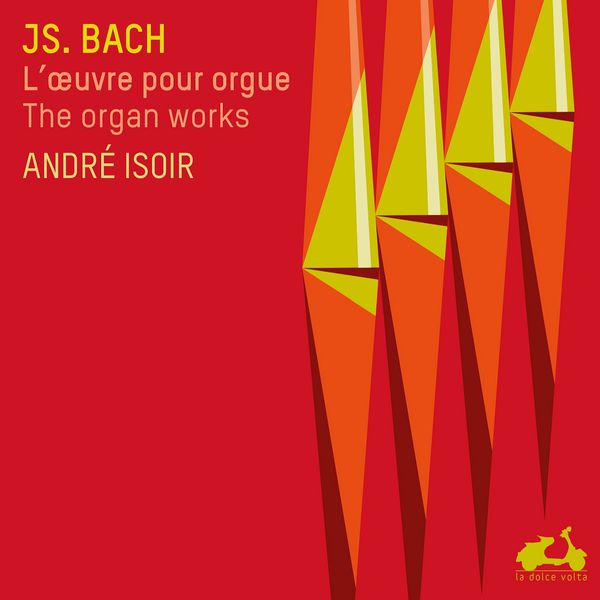 André Isoir - Bach : The Complete Organ Works