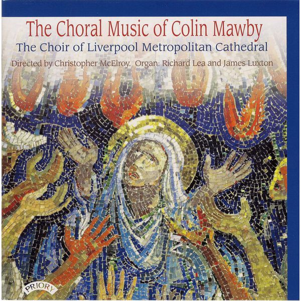 The Choir of Liverpool Metropolitan Cathedral - The Choral Music of Colin Mawby