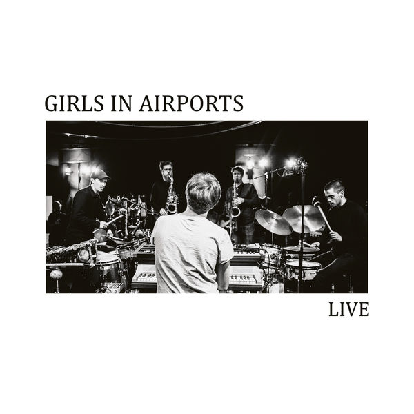 Girls in Airports - Fables (Live)