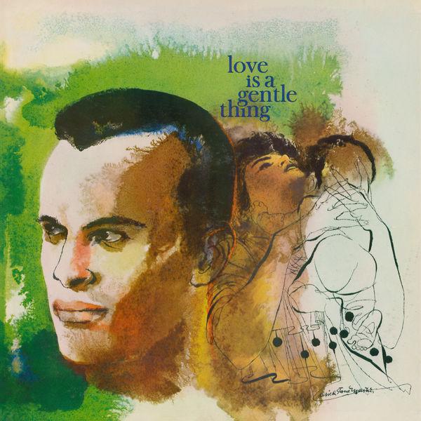 Harry Belafonte - Love is a Gentle Thing
