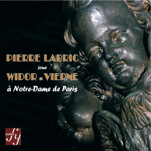 Pierre Labric - Pierre Labric joue Widor & Vierne à Notre-Dame de Paris