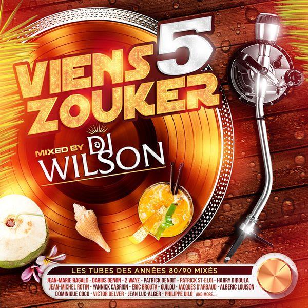 DJ Wilson - Viens zouker, vol. 5