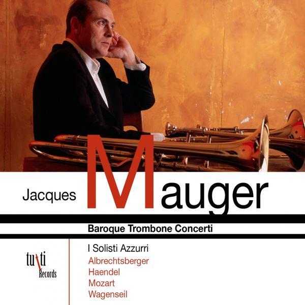 Jacques Mauger - Baroque trombone concerti