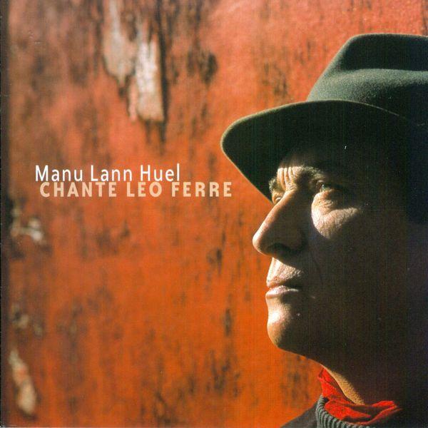 Manu lann huel - Manu Lann Huel chante Léo Ferré