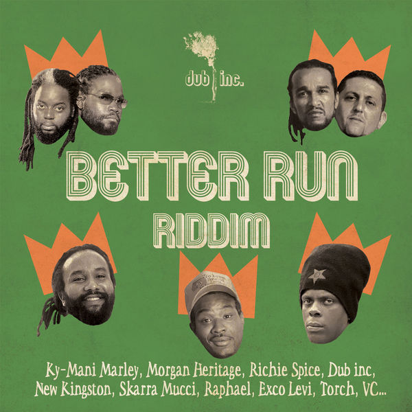 Dub Inc - Better Run Riddim