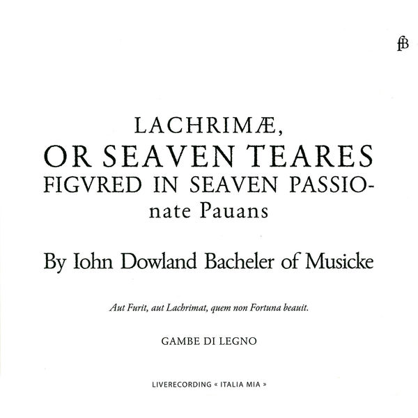 Gambe di Legno Consort - Lachrimae or Seaven teares