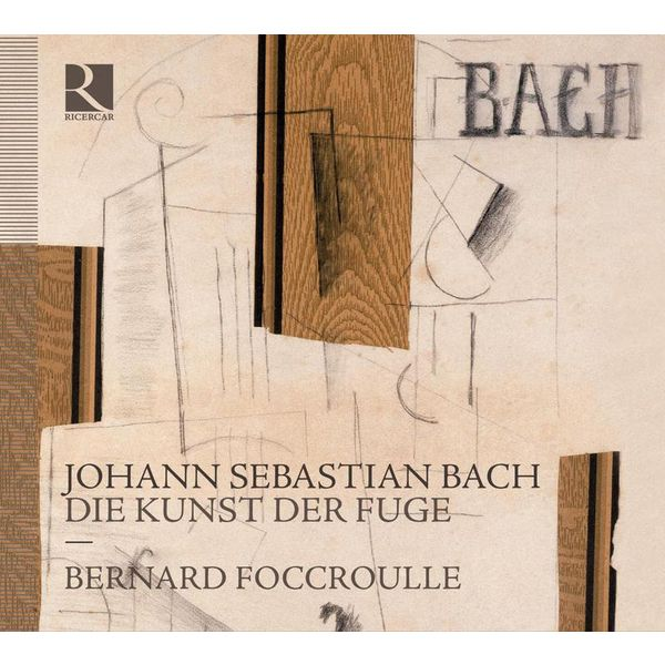Bernard Foccroulle - Johann Sebastian Bach : Die Kunst der Fuge (L'Art de la fugue)