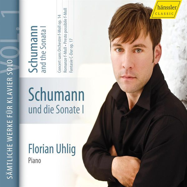 Florian Uhlig - Schumann and the Sonata, Vol. 1