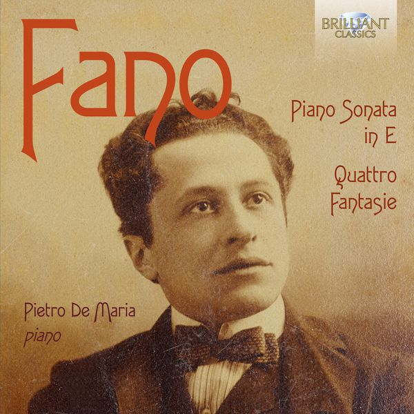 Pietro De Maria Guido Alberto Fano : Piano Sonata, Quattro Fantasie