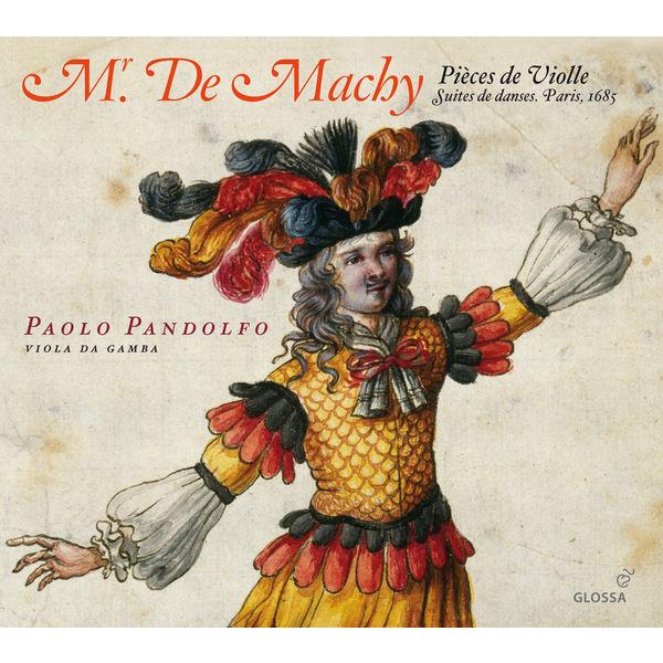 Paolo Pandolfo - Mr. De Machy: Pieces de Violle (Suite de danses, Paris, 1685)
