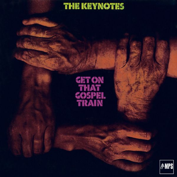 The Keynotes - Get on That Gospel Train