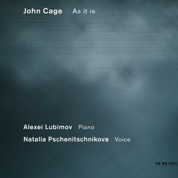 Natalia Pschenitschnikova - John Cage : As It Is