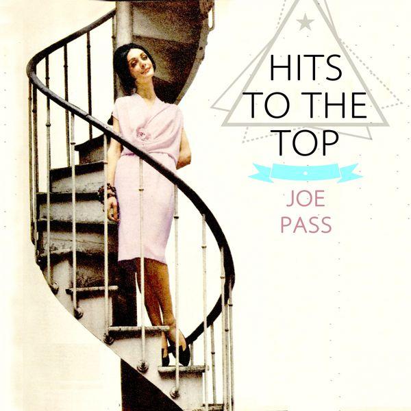 Joe Pass - Hits To The Top
