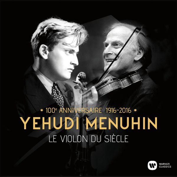 Yehudi Menuhin - Yehudi Menuhin. Le violon du siècle