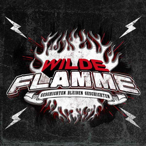 Wilde Flamme - Geschichten bleiben Geschichten