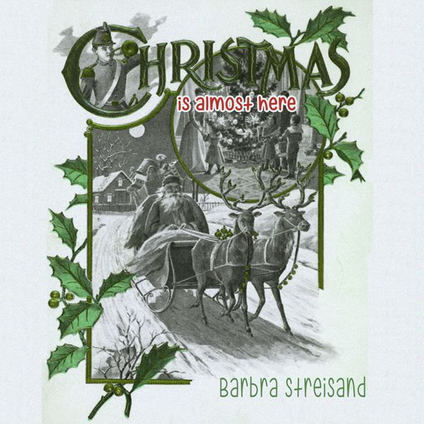 Barbra Streisand - Christmas Is Almost Here