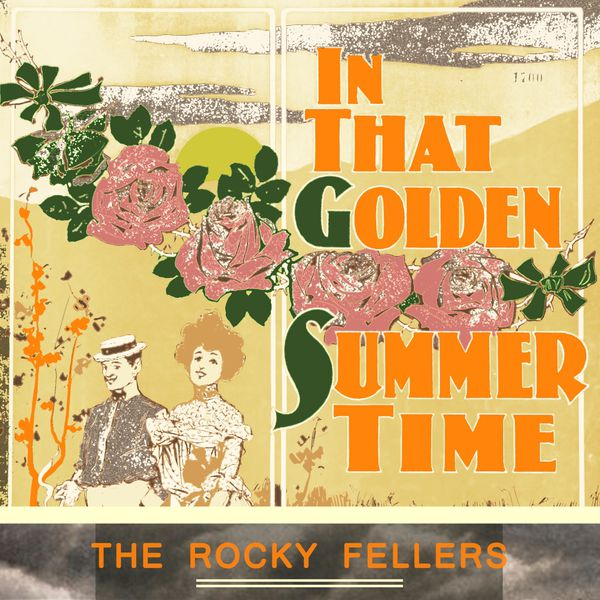 In That Golden Summer Time | The Rocky Fellers – Download and listen