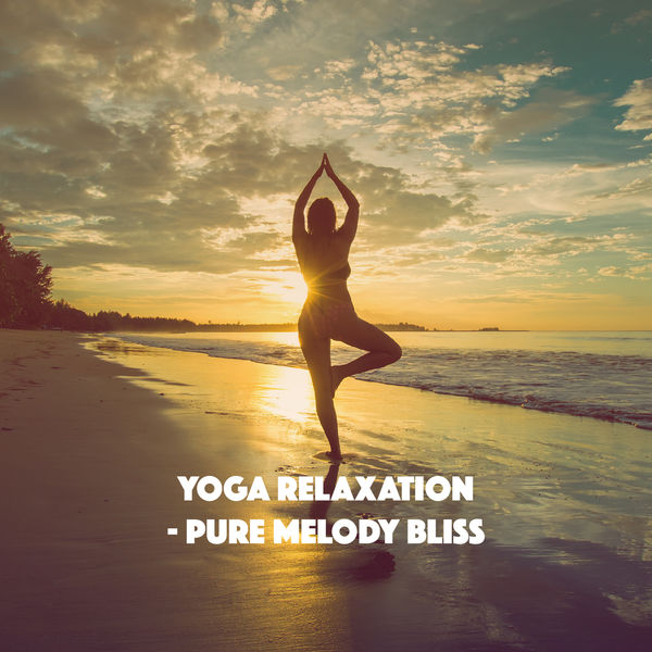 Relaxation and Meditation - Yoga Relaxation - Pure Melody Bliss
